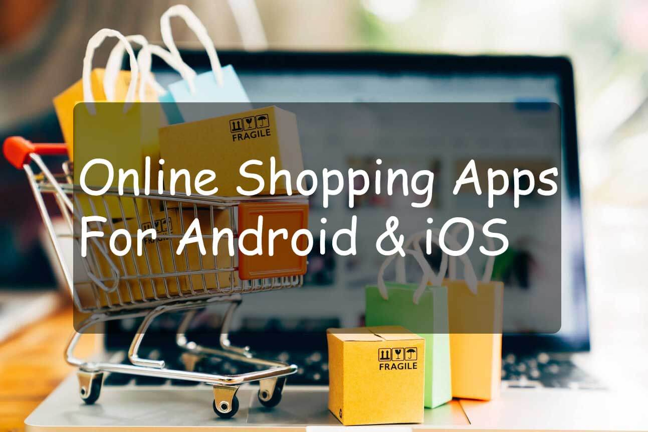 Top 10 Shopping Apps For Android & iOS