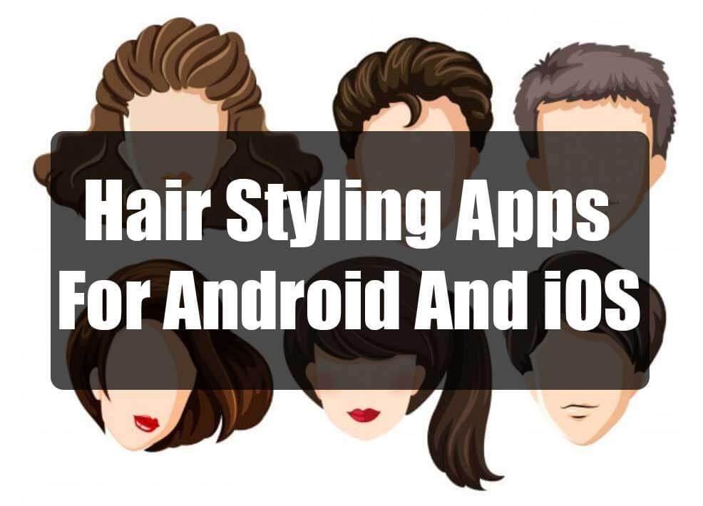 Top 12 Hairstyle Apps For Android And iOS