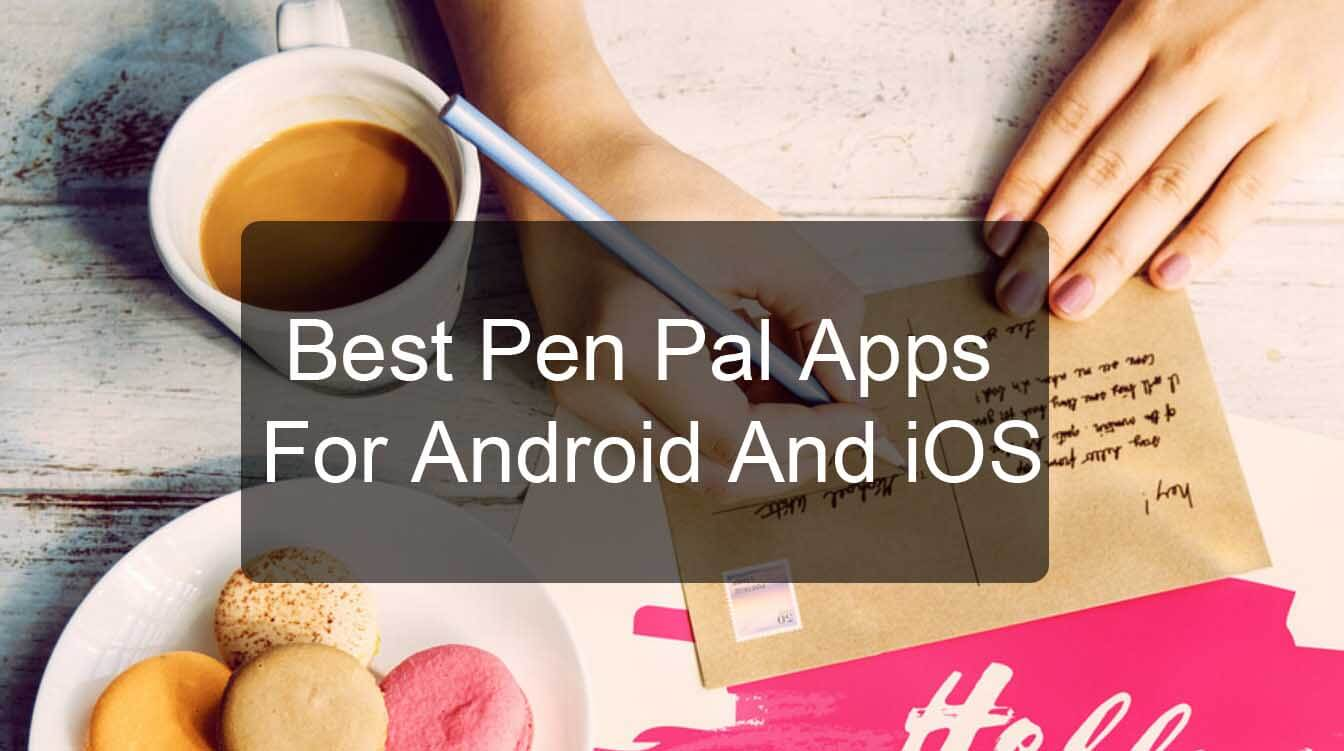 Best 10 Pen Pal Apps For Android And iOS